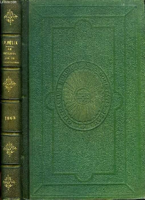 LE PROGRES PAR LE CHRISTIANISME, CONFERENCES DE NOTRE-DAME DE PARIS, ANNEE 1863