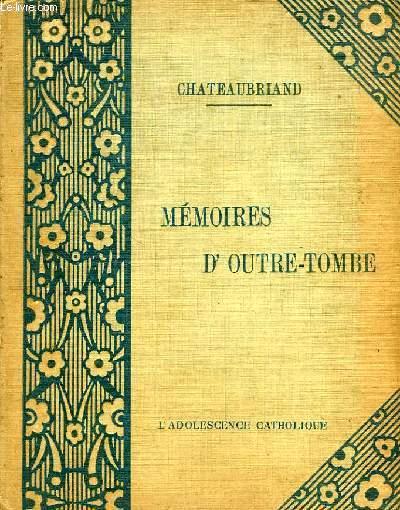 MEMOIRES D'OUTRE-TOMBE, ANCIEN REGIME, REVOLUTION, EMPIRE