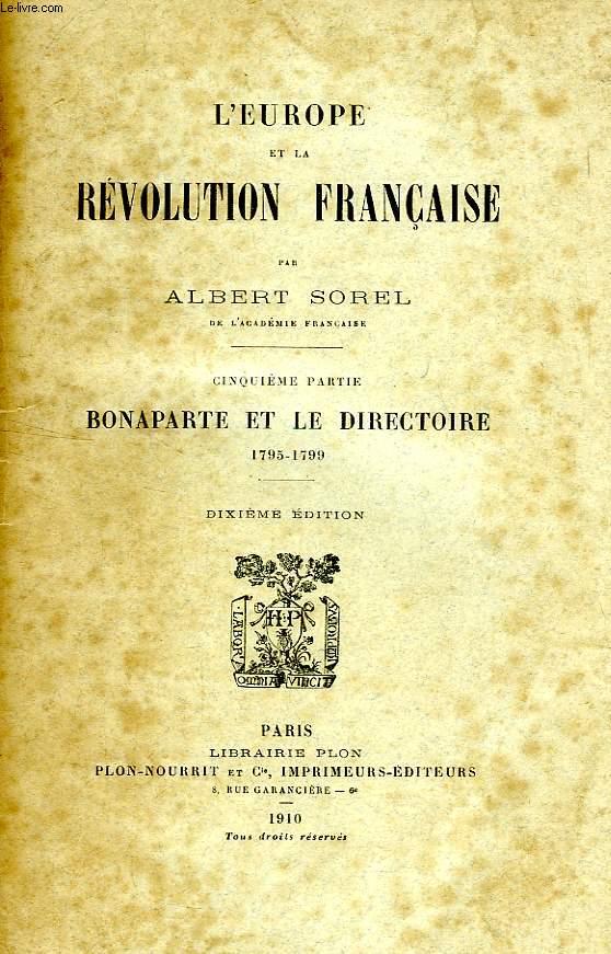 L'EUROPE ET LA REVOLUTION FRANCAISE, 5e PARTIE, BONAPARTE ET LE DIRECTOIRE, 1795-1799