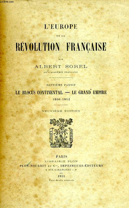 L'EUROPE ET LA REVOLUTION FRANCAISE, 7e PARTIE, LE BLOCUS CONTINENTAL, LE GRAND EMPIRE, 1806-1812