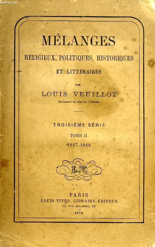 MELANGES RELIGIEUX, HISTORIQUES, POLITIQUES ET LITTERAIRES, 3e SERIE, TOME II (1867-1868)