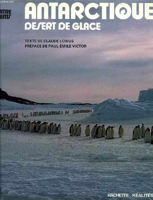 ANTARCTIQUE, DESERT DE GLACE