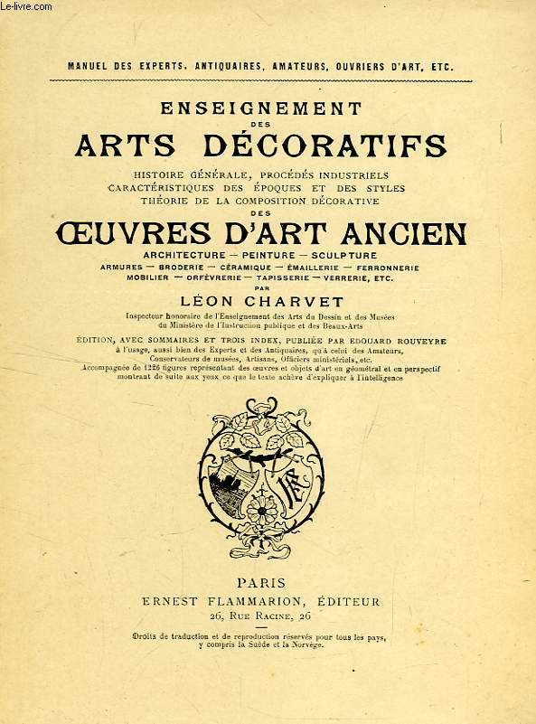ENSEIGNEMENT DES ARTS DECORATIFS, HISTOIRE, PROCEDES, EPOQUES, STYLES, COMPOSITION DES OEUVRES D'ART ANCIEN