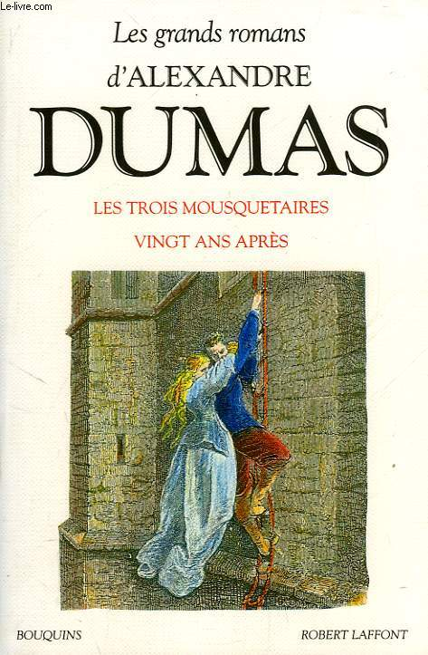 LES GRANDS ROMANS D'ALEXANDRE DUMAS: LES TROIS MOUSQUETAIRES, VINGT ANS APRES