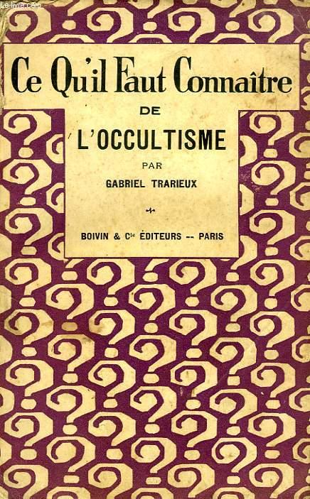 CE QU'IL FAUT CONNAITRE DE L'OCCULTISME