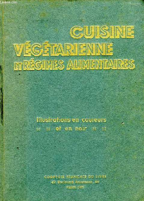 CUISINE VEGETARIENNE ET REGIMES ALIMENTAIRES, MENUS DE REGIMES