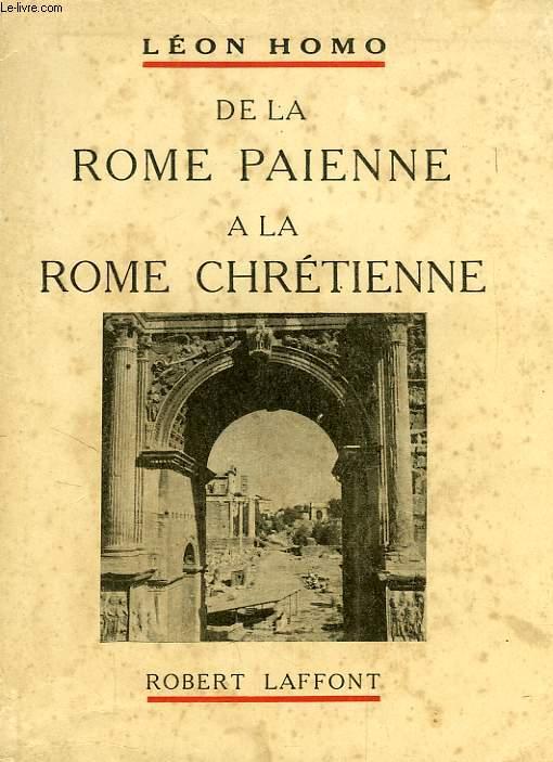 DE LA ROME PAIENNE A LA ROME CHRETIENNE