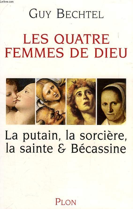 LES QUATRE FEMMES DE DIEU, LA PUTAIN, LA SORCIERE, LA SAINTE & BECASSINE