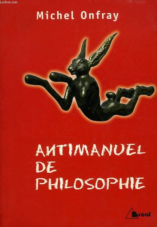 ANTIMANUEL DE PHILOSOPHIE