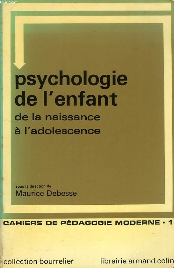 PSYCHOLOGIE DE L'ENFANT, DE LA NAISSANCE A L'ADOLESCENCE