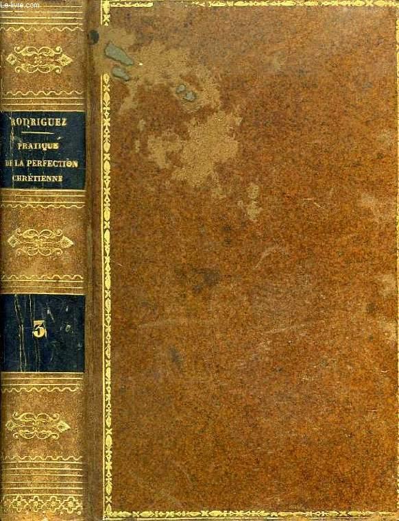 PRATIQUE DE LA PERFECTION CHRETIENNE, TOME III