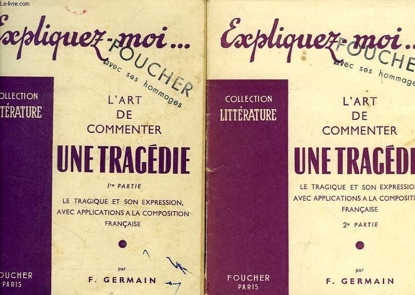 EXPLIQUEZ-MOI... L'ART DE COMMENTER UNE TRAGEDIE, 2 TOMES