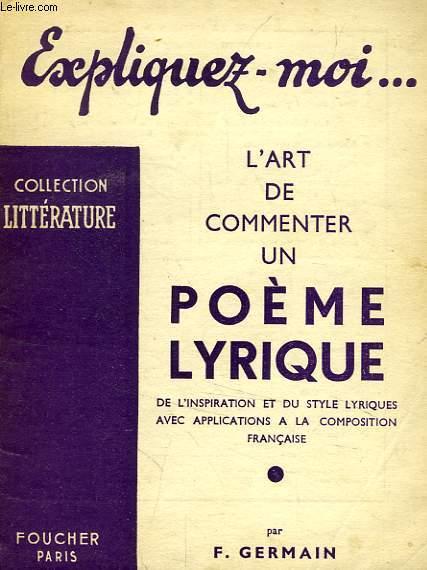 EXPLIQUEZ-MOI... L'ART DE COMMENTER UN POEME LYRIQUE