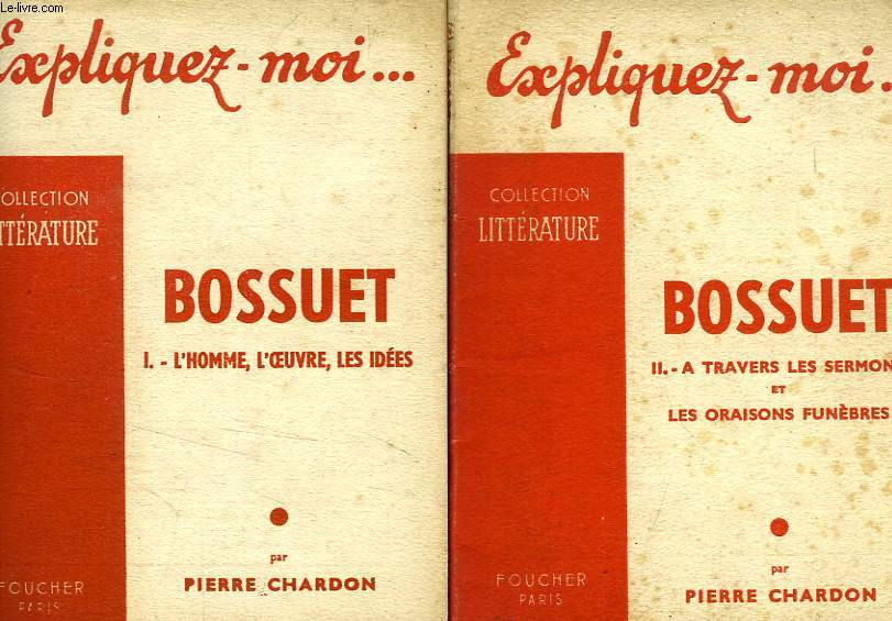 EXPLIQUEZ-MOI... BOSSUET, 2 TOMES