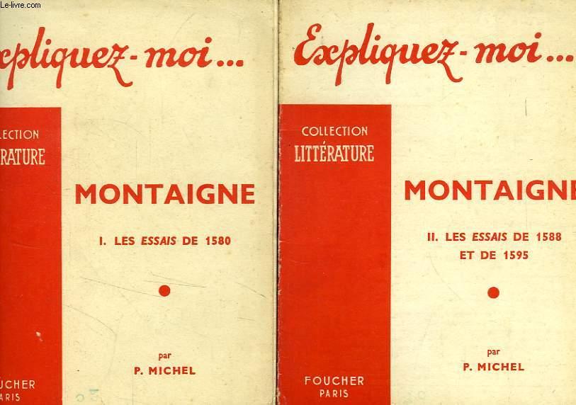EXPLIQUEZ-MOI... MONTAIGNE, 2 TOMES