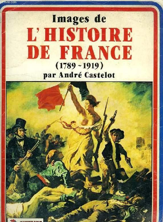 IMAGES DE L'HISTOIRE DE FRANCE (1789-1919) (ALBUM)