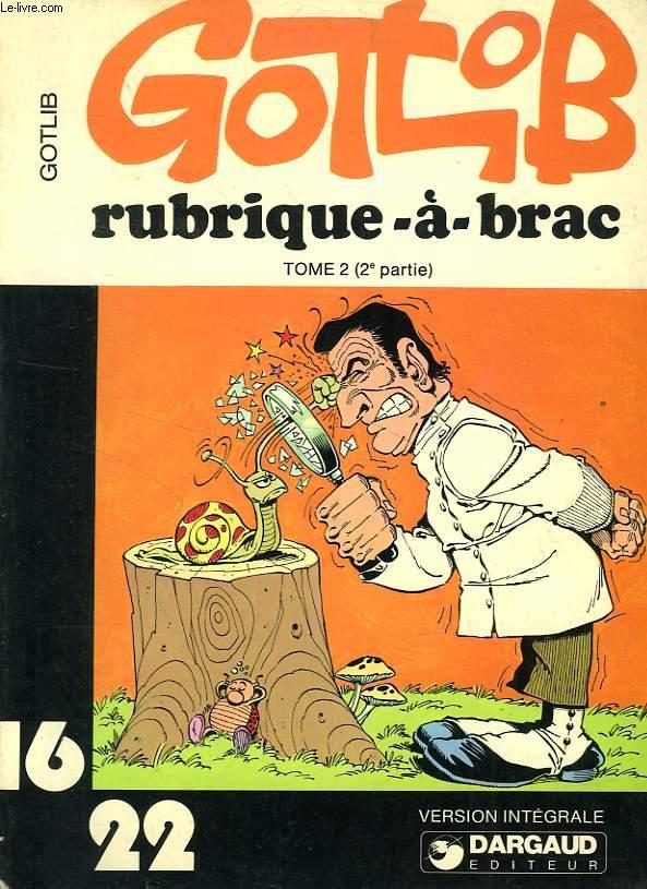RUBRIQUE-A-BRAC, TOME 2 (2e PARTIE)