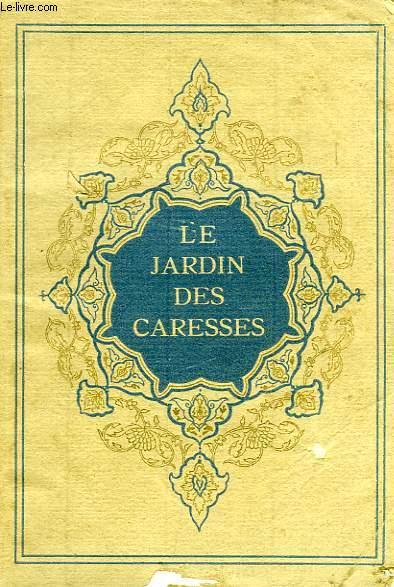 LE JARDIN DES CARESSES