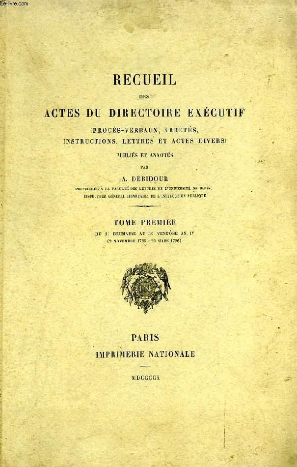 RECUEIL DES ACTES DU DIRECTOIRE EXECUTIF (PROCES-VERBAUX, ARRETES, INSTRUCTIONS, LETTRES ET ACTES DIVERS), 2 TOMES