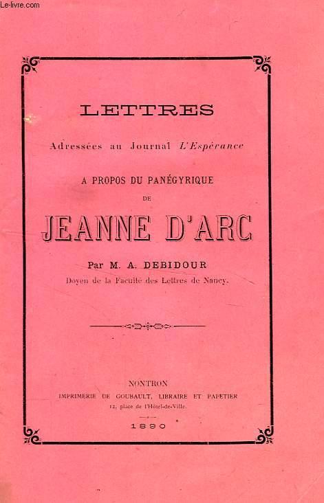 LETTRES ADRESSEES AU JOURNAL 'L'ESPERANCE' A PROPOS DU PANEGYRIQUE DE JEANNE D'ARC