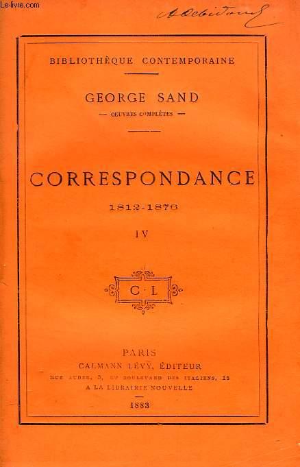 CORRESPONDANCE, 1812-1876, TOME IV