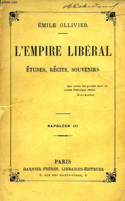 L'EMPIRE LIBERAL, ETUDES, RECITS, SOUVENIRS, NAPOLEON III