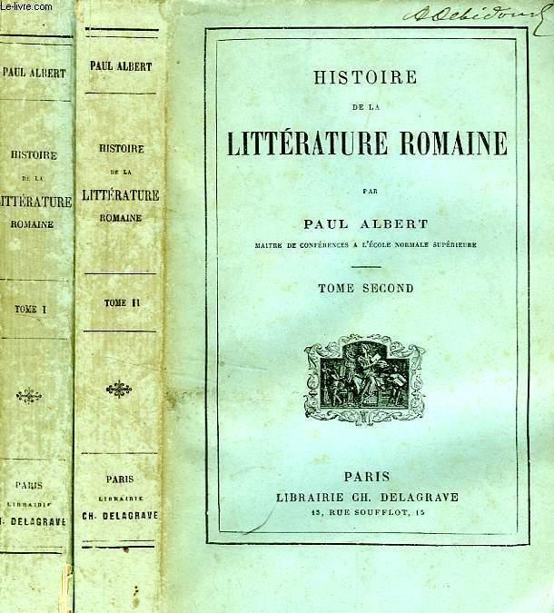 HISTOIRE DE LA LITTERATURE ROMAINE, 2 TOMES