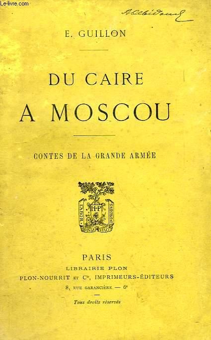DU CAIRE A MOSCOU, CONTES DE LA GRANDE ARMEE