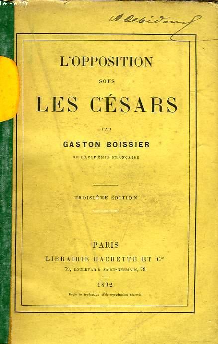 L'OPPOSITION SOUS LES CESARS