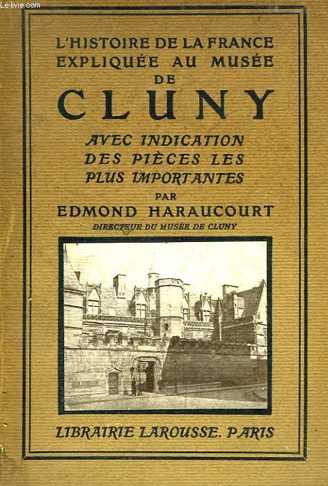 L'HISTOIRE DE LA FRANCE EXPLIQUEE AU MUSEE DE CLUNY, GUIDE ANNOTE PAR SALLES ET PAR SERIES