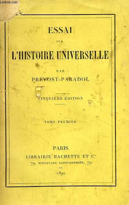 ESSAI SUR L'HISTOIRE UNIVERSELLE, 2 TOMES