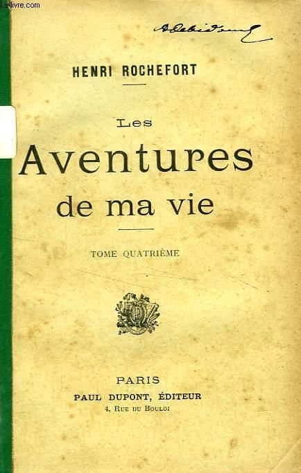 LES AVENTURES DE MA VIE, TOME IV