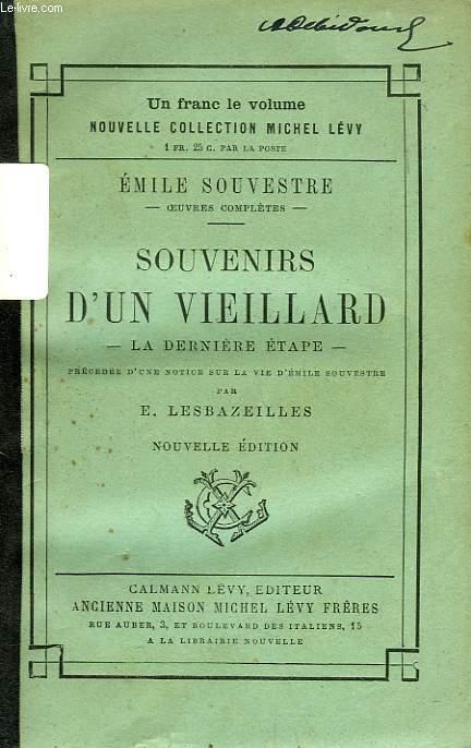 SOUVENIRS D'UN VIEILLARD, LA DERNIERE ETAPE