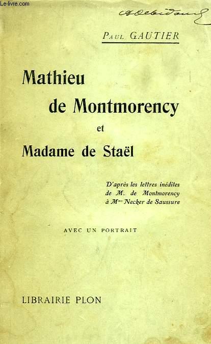 MATHIEU DE MONTMORENCY ET MADAME DE STAEL