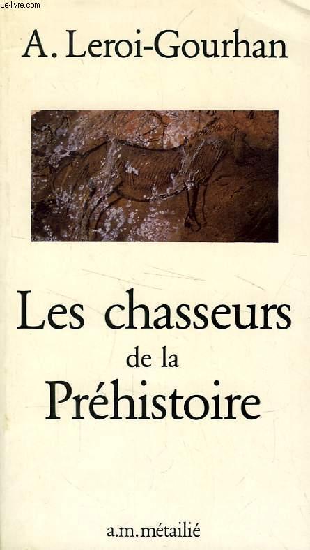 LES CHASSEURS DE LA PREHISTOIRE