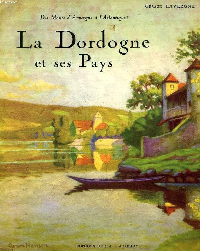 LA DORDOGNE ET SES PAYS, 2 TOMES