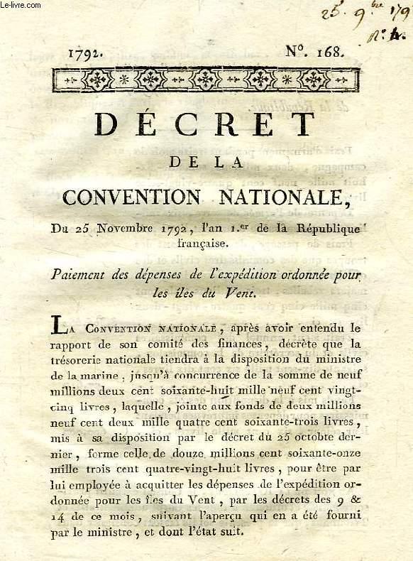 DECRET DE LA CONVENTION NATIONALE, N° 168, PAIEMENT DES DEPENSES DE L'EXPEDITION ORDONNEE POUR LES ILES DU VENT