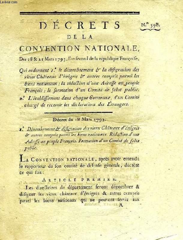 DECRETS DE LA CONVENTION NATIONALE, N° 598, QUI ORDONNENT LE DENOMBREMENT & LA DESIGNATION DES VIEUX CHATEAUX D'EMIGRES & AUTRES COMPRIS PARMI LES BIENS NATIONAUX, ETC.