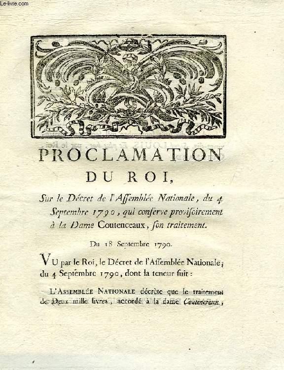PROCLAMATION DU ROI, SUR LE DECRET DE L'ASSEMBLEE NATIONALE, DU 4 SEPTEMBRE 1790, QUI CONSERVE PROVISOIREMENT A LA DAME COUTENCEAUX SON TRAITEMENT