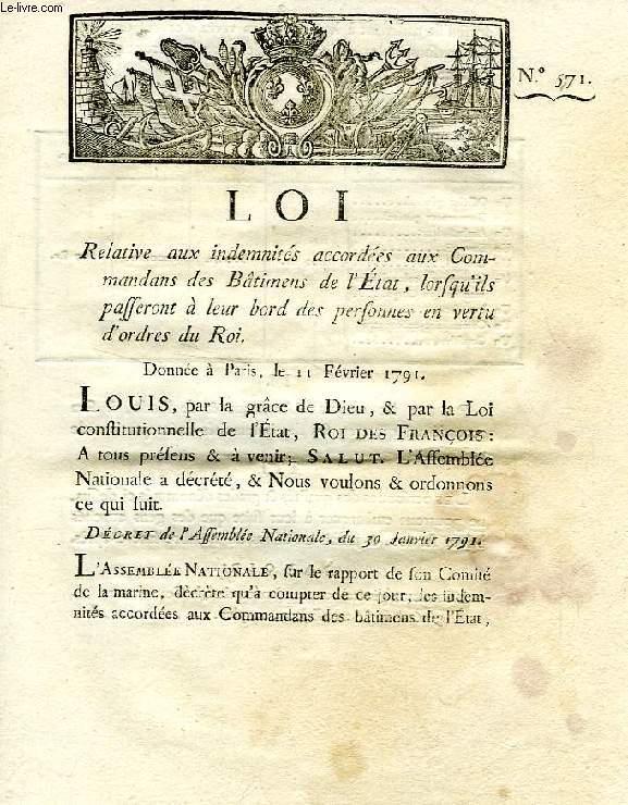 LOI, N° 571, RELATIVE AUX INDEMNITES ACCORDEES AUX COMMANDANS DES BATIMENS DE L'ETAT, LORSQU'ILS PASSERONT A LEUR BORD DES PERSONNES EN VERTU D'ORDRES DU ROI