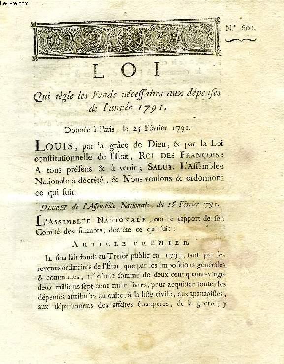 LOI, N° 601, QUI REGLE LES FONDS NECESSAIRES AUX DEPENSES DE L'ANNEE 1791