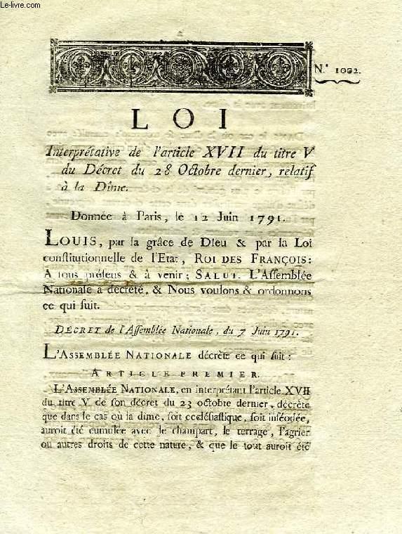 LOI, N° 1002, INTERPRETATIVE DE L'ARTICLE XVII DU TITRE V DU DECRET DU 28 OCTOBRE DERNIER, RELATIF A LA DIME