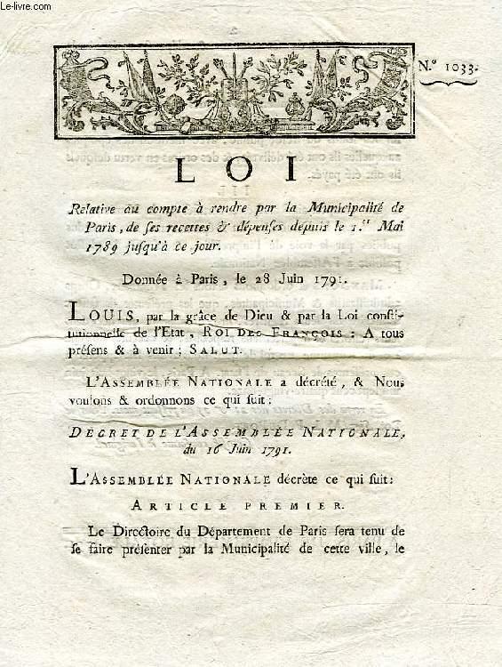 LOI, N° 1033, RELATIVE AU COMPTE A RENDRE PAR LA MUNICIPALITE DE PARIS, DE SES RECETTES & DEPENSES DEPUIS LE 1er MAI 1789 JUSQU'A CE JOUR