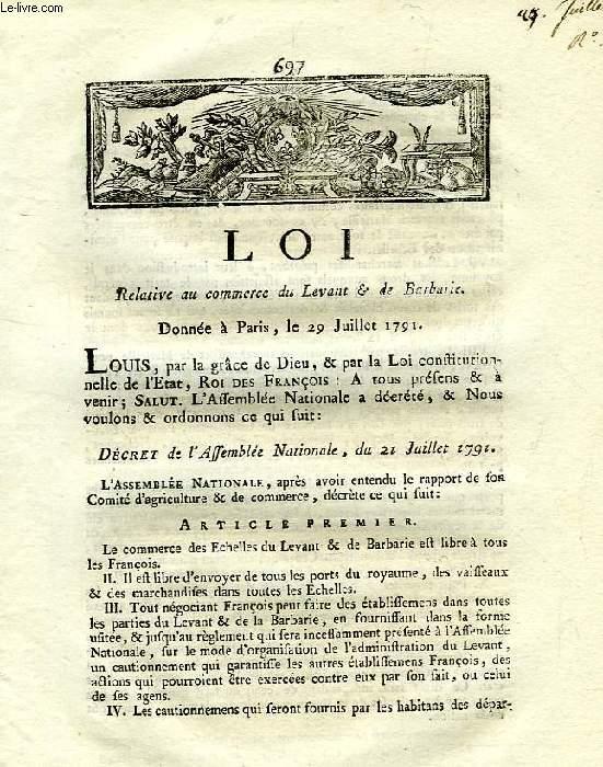 LOI, N° 697, RELATIVE AU COMMERCE DU LEVANT & DE BARBARIE
