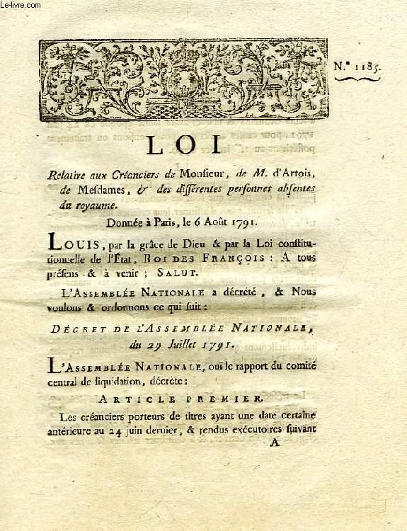 LOI, N° 1185, RELATIVE AUX CREANCIERS DE MONSIEUR, DE M. D'ARTOIS, DE MESDAMES & DES DIFFERENTES PERSONNES ABSENTES DU ROYAUME