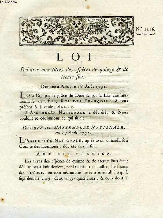 LOI, N° 1216, RELATIVE AUX TITRES DES ESPECES DE QUINZE & DE TRENTE SOUS