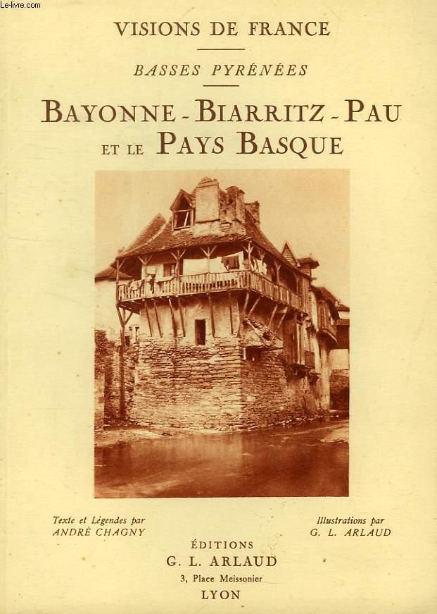 BASSES PYRENEES, BAYONNE, BIARRITZ, PAU ET LE PAYS BASQUE
