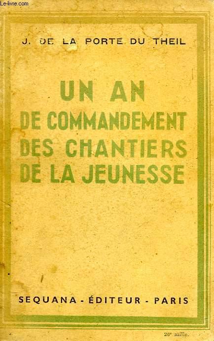 UN AN DE COMMANDEMENT DES CHANTIERS DE LA JEUNESSE