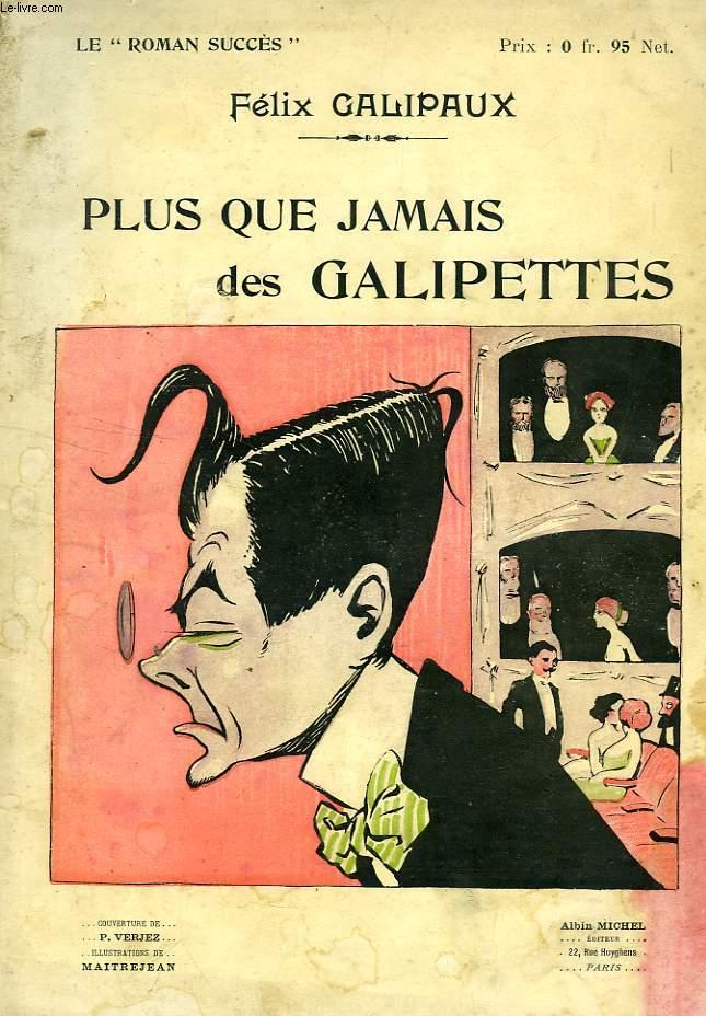 PLUS QUE JAMAIS DES GALIPETTES