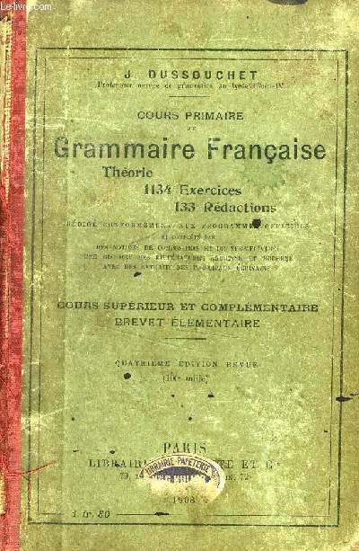 COURS PRIMAIRE DE GRAMMAIRE FRANCAISE, COURS SUPERIEUR ET COMPLEMENTAIRE, BREVET ELEMENTAIRE